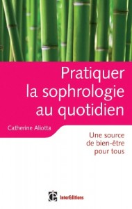 Pratiquer la sophrologie au quotidien de Catherine Aliotta